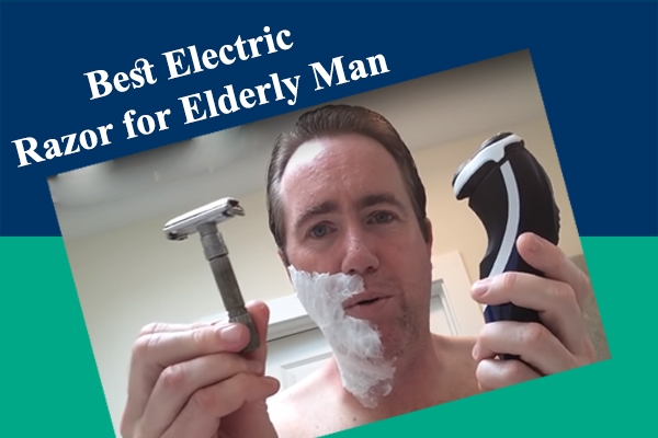 best electric shaver for elderly man