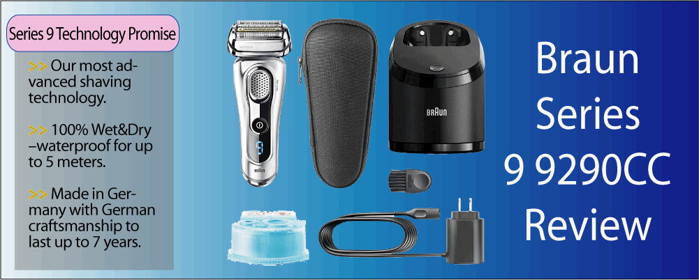 Braun Electric Shaver Series 9 9290CC Review