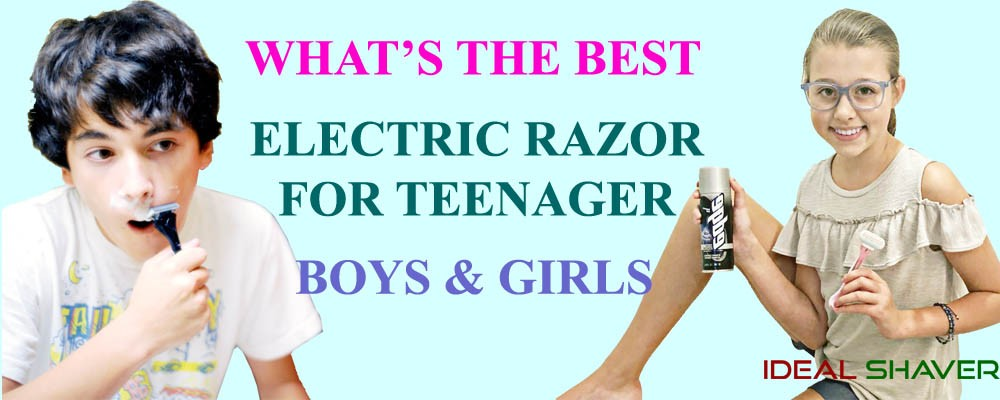 best electric razor for teenage guys