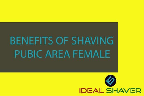 BENEFITS OF SHAVING PUBIC AREA FEMALE IN 2020