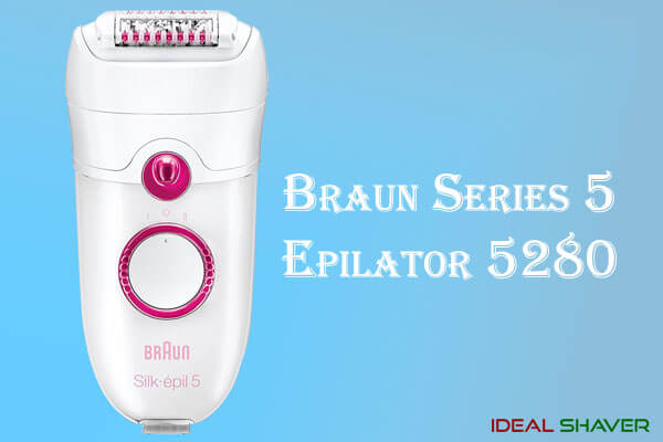 BRAUN SILK EPIL 5280 REVIEW