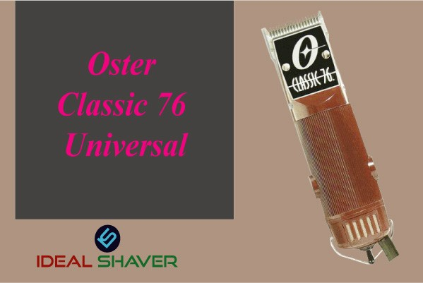 Oster Classic 76 Universal best for Fades