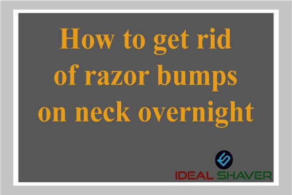 How to get rid of razor bumps on neck overnight