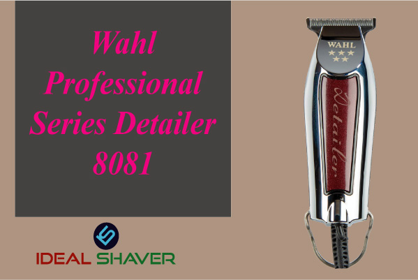 Wahl Professional Series Detailer -8081 best for fades