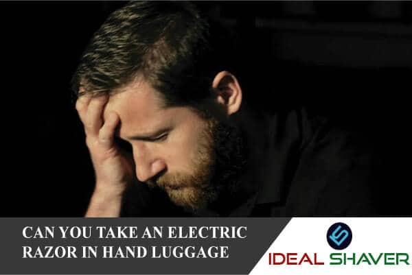 CAN YOU TAKE AN ELECTRIC RAZOR IN HAND LUGGAGE