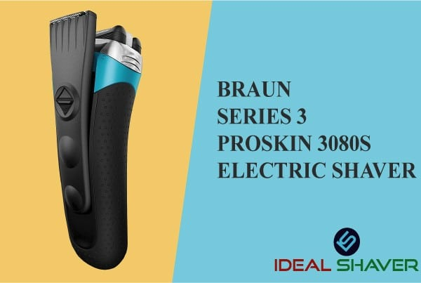 Braun series 3 proskin 3080s electric shaver review