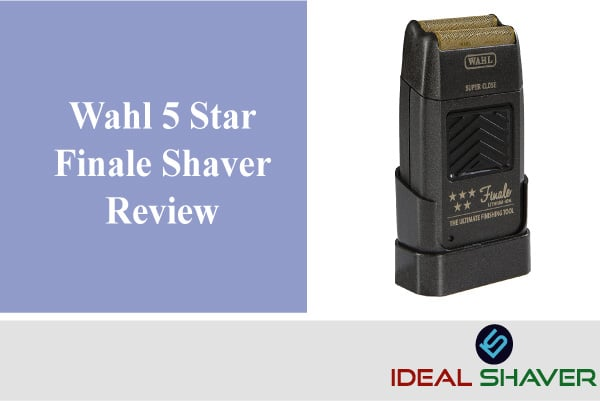 Wahl 5 Star Finale Shaver review