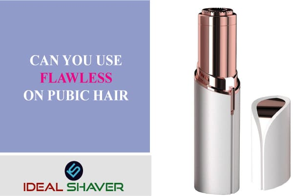 Can you use flawless on pubic hair